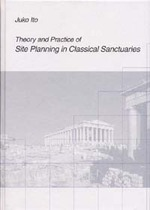 Theory and Practice of Site Planning in Classical Sanctuaries