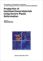Proceedings of International Symposium on Giant Straining Process for Advanced Materials (GSAM2010) Production of Multifunctional Materials Using Severe Plastic Deformation